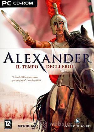 Alessandro Magno - Il  tempo egli eroi