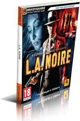 L.A. Noire - Guida Strategica