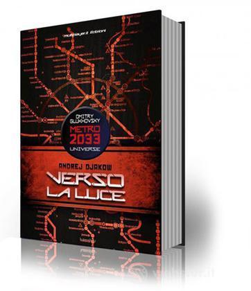 Verso La Luce: Metro 2033 Universe