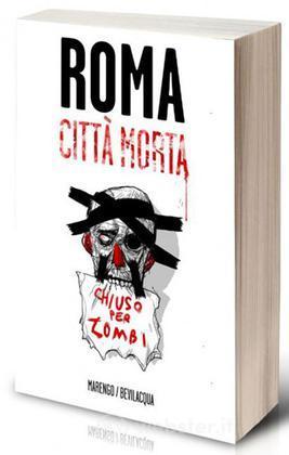 Roma citta'morta Diario di un'apocalisse