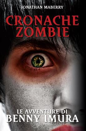 Cronache Zombie Le avv. di Benny Imura