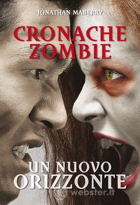 Cronache Zombie 4 - Un Nuovo Orizzonte