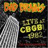 Bad Brains. Live at CBGB 1982