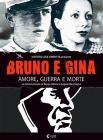 Bruno e Gina. Amore, guerra e morte
