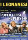 I Legnanesi. Pover Crist Superstar
