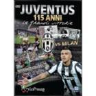Juventus vs Milan. 115 anni. Le grandi vittorie