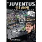 Juventus vs Fiorentina. 115 anni. Le grandi vittorie