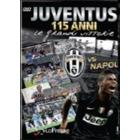 Juventus vs Napoli. 115 anni. Le grandi vittorie