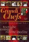 Grandi chefs italiani. Vol. 1
