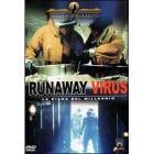 La piaga del millennio. Runaway Virus
