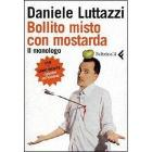 Daniele Luttazzi. Bollito misto con mostarda. Il monologo