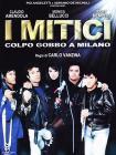 I mitici. Colpo gobbo a Milano