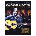 Jackson Browne. I'll Do Anything. Live In Concert