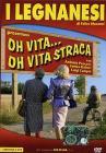I Legnanesi. Oh vita Oh vita stracca (2 Dvd)