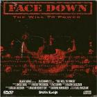 Face Down. The Will To Power