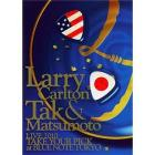 Larry Carlton & Tak Matsumoto. Take Your Pick. Live At Blue Note Tokyo