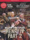 William Shakespeare - Henry IV - Part 02 (Globe Theatre On Screen)