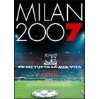 Milan. Tu sei la mia vita. 2007 (2 Dvd)