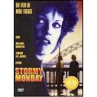 Stormy Monday. Lunedì di tempesta