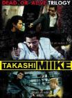Takashi Miike Collection Box 3. Dead Or Alive Trilogy (Cofanetto 3 dvd)