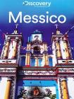 Messico. Discovery Atlas