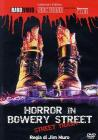 Horror in Bowery Street (Edizione Speciale)