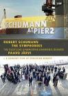 Robert Schumann. Schumann at Pier2. The Symphonies (3 Dvd)