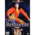 Cirque du soleil. Cirque Réinventé