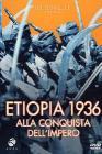 Etiopia 1936. Alla conquista dell'impero