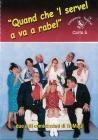 Compania Teatrale Carla S. - Quand Che 'L Servel A Va A Rabel