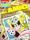SpongeBob. Gli amici di Bikini Bottom
