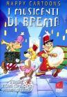 I Musicanti Di Brema (Happy Cartoons)