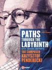 Paths Through The Labyrinth. The Composer Krzysztof Penderecki