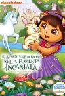 Dora l'esploratrice. Le avventure di Dora nella foresta incantata