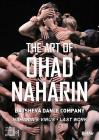 Ohad Naharin - The Art Of