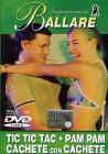 Impariamo A Ballare - Tic Tic Tac / Pam Pam / Cachete