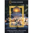 Gerusalemme e Betlemme. Tra fede e speranza di pace