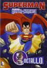 Superman. Super-nemici. Metallo