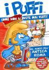 I Puffi. Nel mondo dell'antica Roma