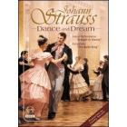 Johann Strauss. Dance and Dream