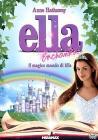Ella Enchanted. Il magico mondo di Ella