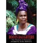 Roots Daughters. The Women Of Rastafari