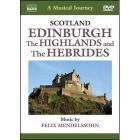 A Musical Jorney. Scozia: Edinburgh, Highlands, le Ebridi