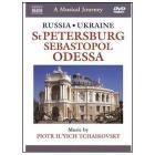 A Musical Jorney. Russia E Ucraina: San Pietroburgo, Sebastopol, Odessa