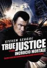 True Justice. Incrocio mortale