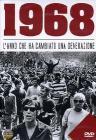 1968 L'anno che ha cambiato una generazione