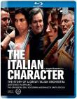 The Italian Character. The story of a great Italian orchestra (Blu-ray)