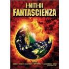 I miti di fantascienza (Cofanetto 3 dvd)