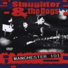 Slaughter & The Dogs. Manchester 101
