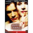 Amanti criminali (Edizione Speciale 2 dvd)